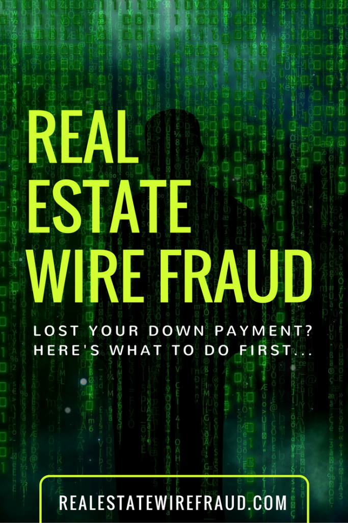 If you are the victim of real estate wire fraud and and dealing with a stolen down payment, it is imperative that you move fast. Here's what to do first.